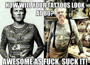 Tattoos too grow old
